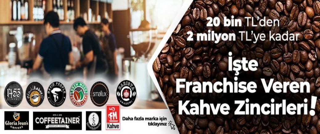 20 bin TL'den 2 milyon TL'ye kadar işte franchise veren kahve zincirleri
