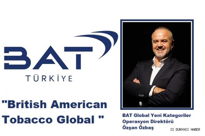 British American Tobacco Global   Yeni Kategoriler Operasyon Direktörlüğüne   Özşan Özbaş atandı
