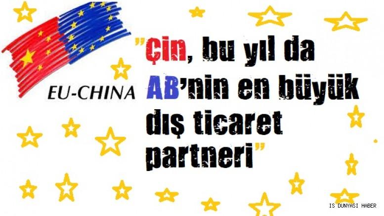 Çin, bu yıl da AB'nin en büyük dış ticaret partneri olacak