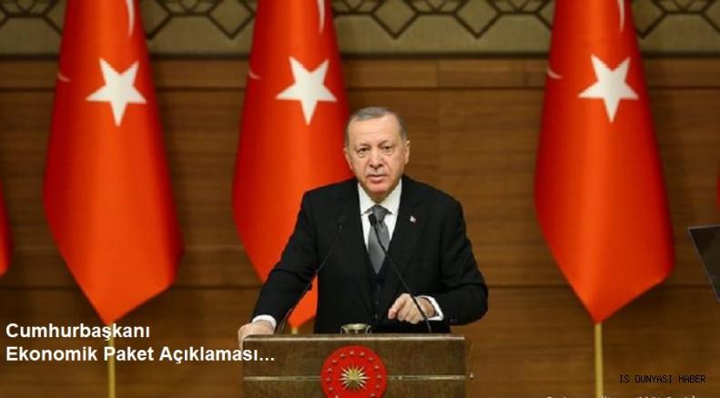 Cumhurbaşkanı Erdoğan tedbirleri açıkladı.
