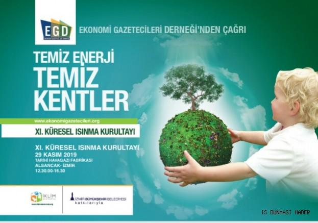 Ekonomi Gazetecileri Derneği'nin (EGD) 29 Kasım Cuma günü İzmir'de gerçekleştireceği 11'inci Küresel Isınma Kurultayı'nın programı netleşti.