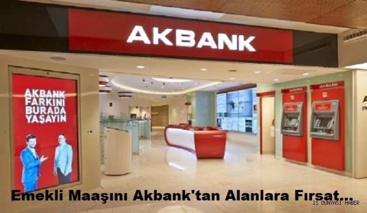 Emekli maaşını Akbank'tan alanlara müjde: