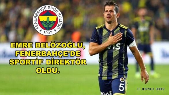 Emre Belözoğlu, Fenerbahçe'de sportif direktör oldu