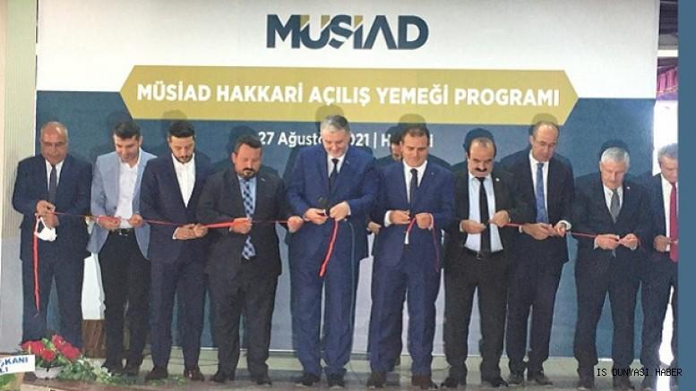 Hakkari'nin Yüksekova ilçesinde Müstakil Sanayici ve İşadamları Derneği (MÜSİAD) şubesi açıldı.