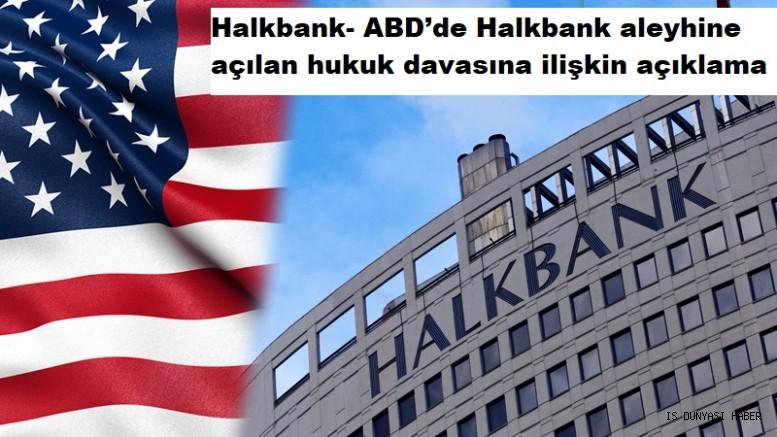 Halkbank- ABD'de Halkbank aleyhine açılan hukuk davasına ilişkin açıklama