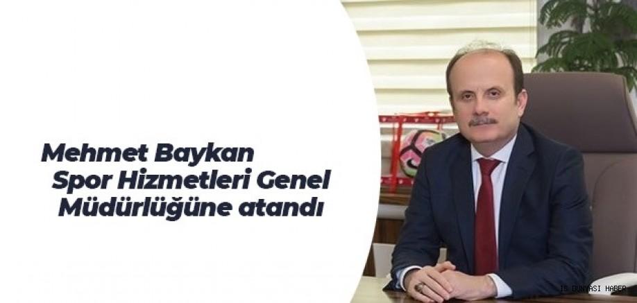 MEHMET BAYKAN, SPOR HİZMETLERİ GENEL MÜDÜRLÜĞÜ'NE ATANDI