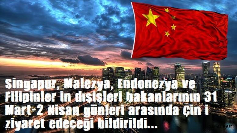 Singapur, Malezya, Endonezya ve Filipinler dışişleri bakanları Çin'e gidiyor