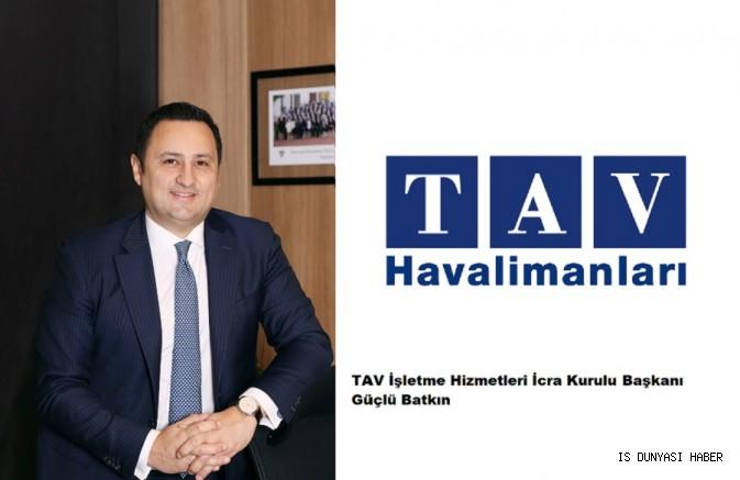 TAV İşletme Hizmetleri İcra Kurulu Başkanlığı'na Güçlü Batkın atandı
